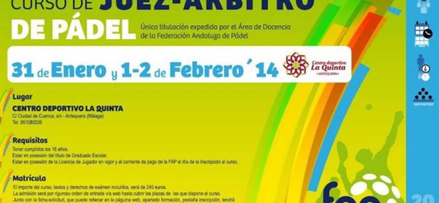 ¿Quieres ser Juez-Árbitro de Padel? La FAP organiza un curso en Antequera